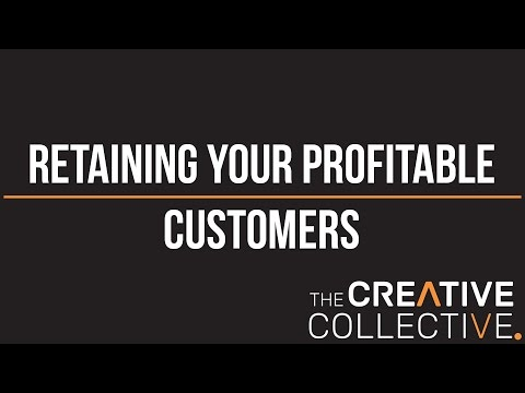 Retaining Your Profitable Customers