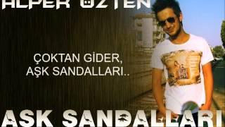 Aşk Sandalları (Alper Özten) Video