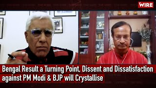 Bengal Result a Turning Point, Dissent and Dissatisfaction against PM Modi & BJP will Crystallise