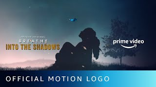 Breathe - Into The Shadows | Official Logo Motion | Amazon Original | July 10