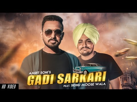 Gaddi Sarkari (Official Video) | Amrit Sohi Ft. Sidhu Moose Wala | Game Changerz | Punjabi Song 2018
