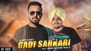 Gaddi Sarkari (Official ) | Amrit Sohi Ft. Sidhu Moose Wala | Game Changerz | Punjabi Song 2018