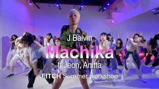 J Balvin - Machika ft Jeon, Anitta   EITCH CHOREOGRAPHY