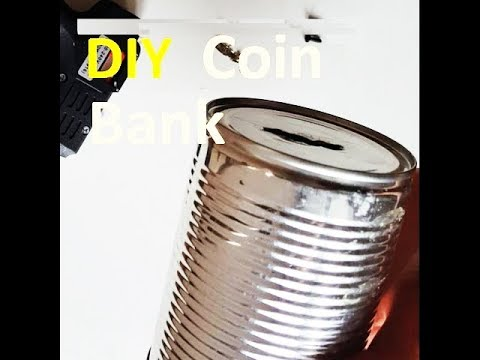 [DIY] How to make a Reusable Metal Coin Bank out of a Can