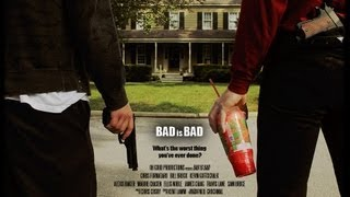 Download BAD is BAD - Full Movie (2010) Mp3 and Videos
