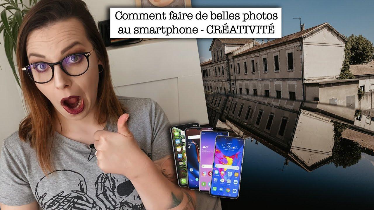 Comment prendre de belles photos au smartphone? Créativité