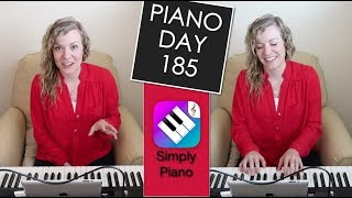 Day 185 Piano Progress - Simply Piano