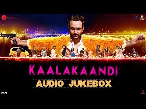 Kaalakaandi - Full Movie Audio Jukebox |...