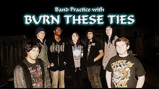 Band Practice with Burn These Ties