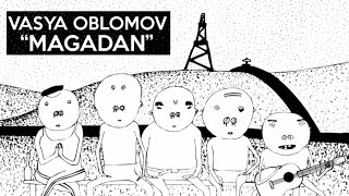Vasya Oblomov - Magadan (english version)