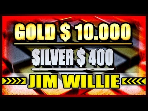 JIM WILLIE  | Gold Will Be $10000 and Silver Will Be $400 at the End of This Year