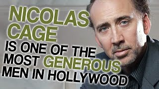 Nicolas Cage is One of the Most Generous Men in Hollywood