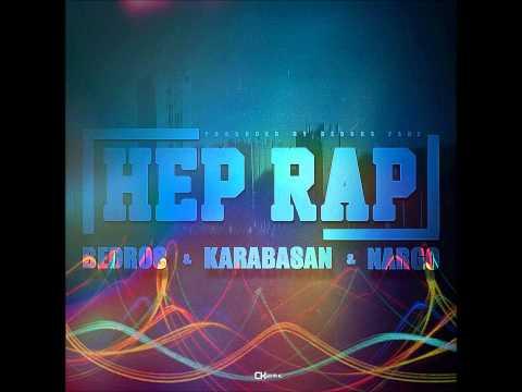 Bedros Fani & Karabasan & Nargo - HEP RAP...