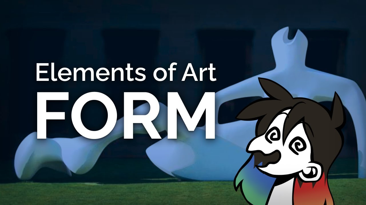 FORM: Elements of Art Explained in 7 minutes (funny!)