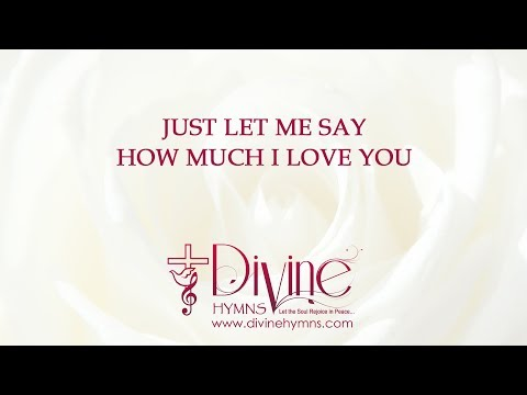 Just Let Me Say How Much I Love You Song Lyrics Video