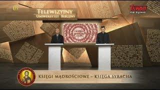 Telewizyjny Uniwersytet Biblijny: Księgi mądrościowe – Księga Syracha (odc. 2).