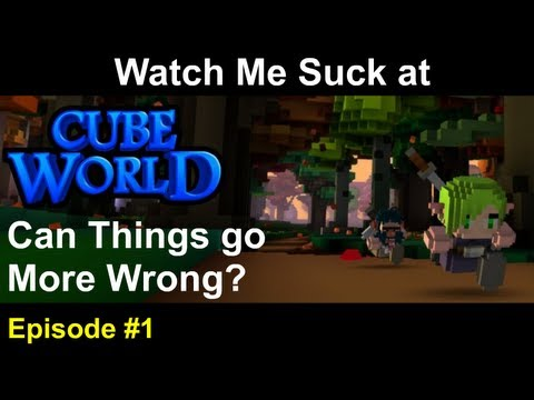 Watch Me Suck at Cube World! Episode 1: Can Things Go More Wrong?