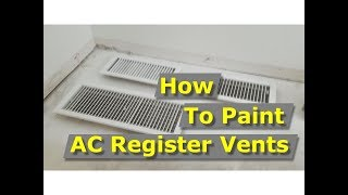 DIY: How To Paint AC Register Air Vents, Fast Restore Tips