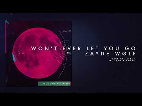 ZAYDE WOLF - WON'T EVER LET YOU GO (Official Audio)