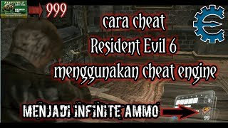 Cara cheat resident evil 6 infinite ammo menggunakan cheat engine pc