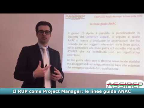 ASSIREP - Il RUP come Project Manager - Le Linee Guida di Anac