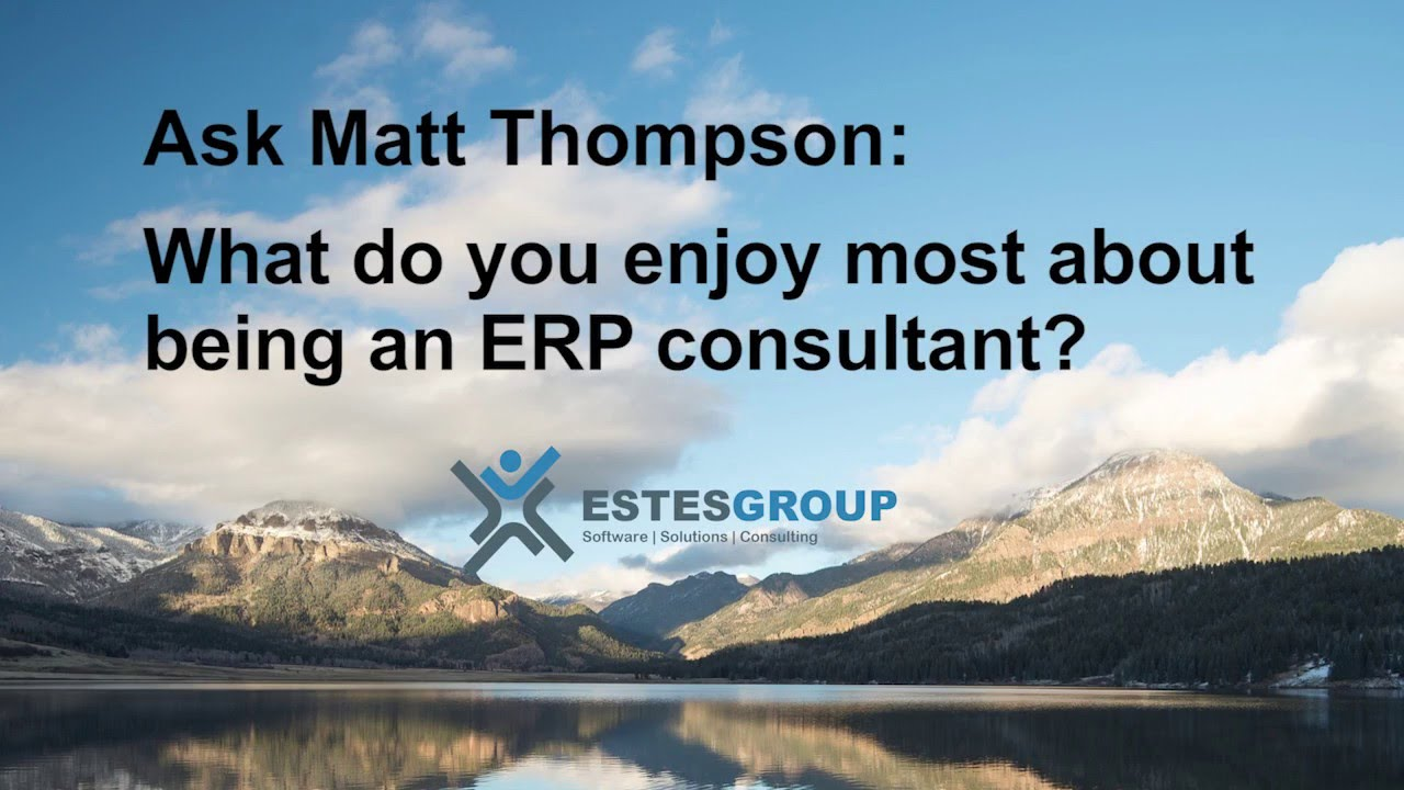 what do you enjoy most about being an erp consultant what do you enjoy most about being an erp consultant