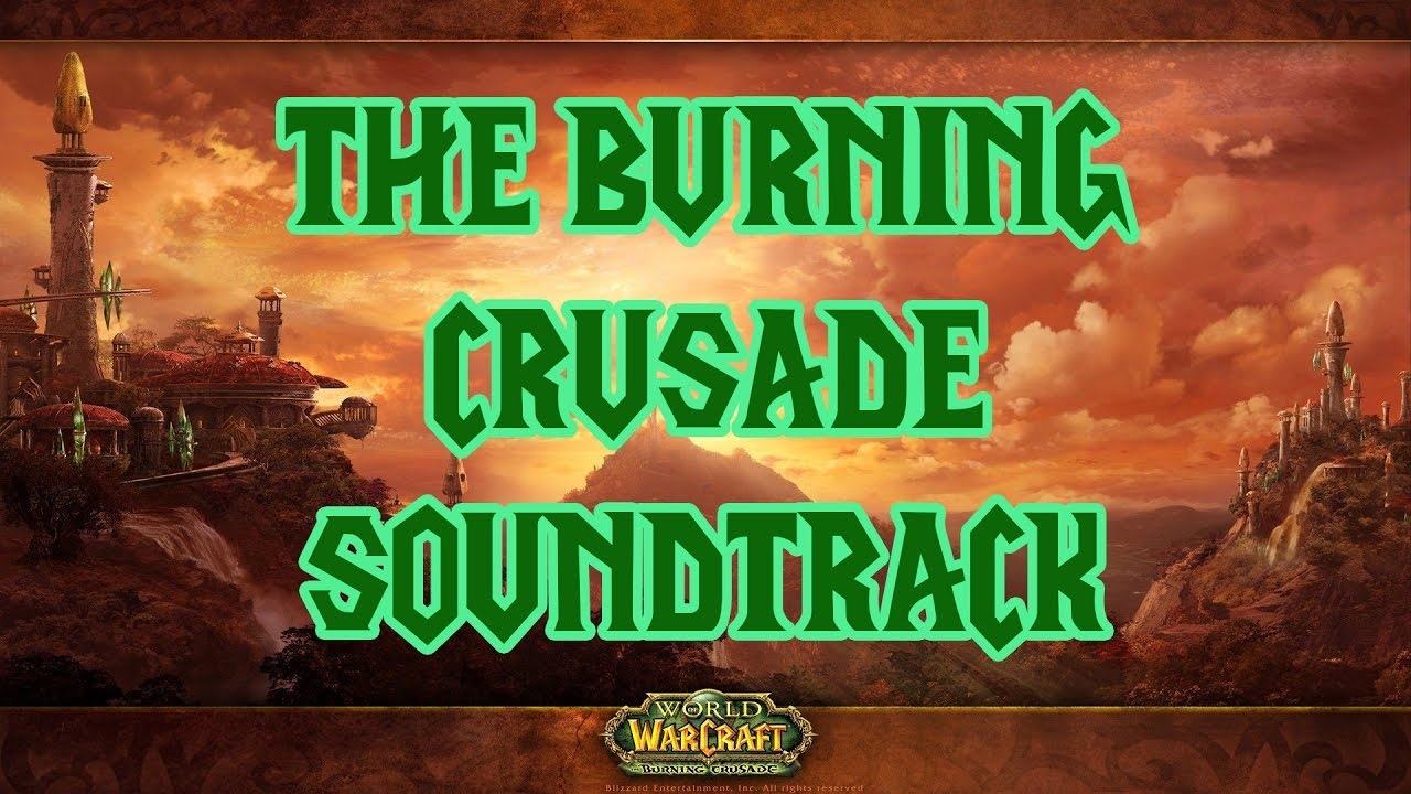 The Burning Crusade Soundtrack (Complete) - YouTube