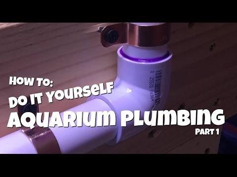 How To: Do It Yourself Aquarium Plumbing
