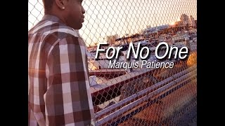 Marquis Patience - For No One (Official Lyric Video)