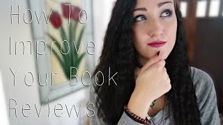 HOW TO IMPROVE YOUR BOOK REVIEWS - BOOKTUBING 101.
