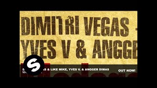 Dimitri Vegas & Like Mike, Yves V. & Angger Dimas - Madagascar (Original Mix)
