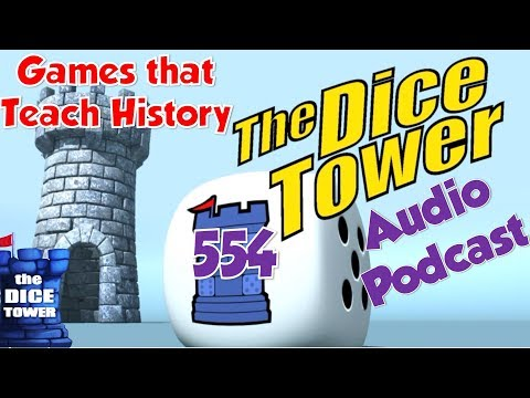 Dice Tower 554 - Games that Teach History