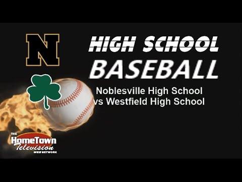 IHSAA Baseball Westfield at Noblesville