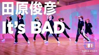 [+81 DANCE STUDIO]  田原俊彦  - It's BAD / Performed by Travis Japan