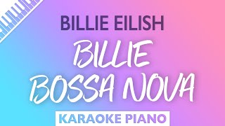 Billie Eilish - Billie Bossa Nova (Karaoke Piano)