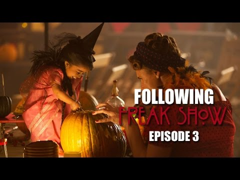 Following Freak Show: American Horror Story 403 Recap!
