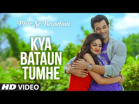 Kya Bataun Tumhe VIDEO Song - Agam Kumar Nigam | Phir Se Bewafaai | T-Series