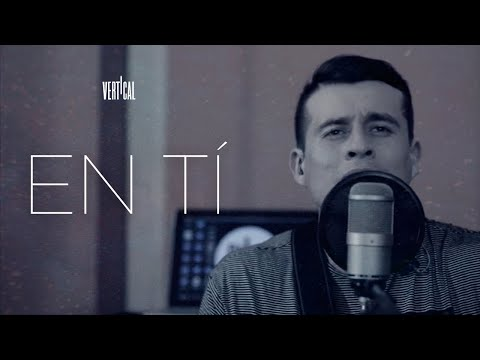 Vertical - ¨En Tí¨(Video Oficial)