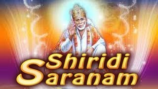 saibaba songs from Shiridi saranam ....sairam sairam