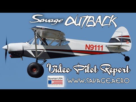 Savage Outback Pilot Report, SportAir USA's Outback 180 HP light sport aircraft Video Pilot Report
