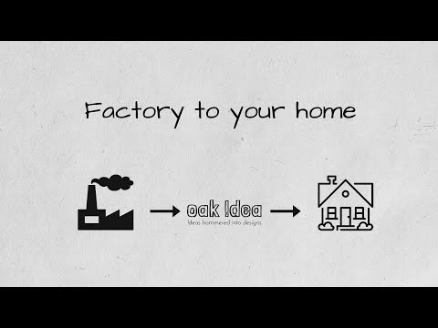 Oak Idea home furnishings story and business model.  Why choose us?