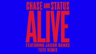 Chase & Status - Alive Feat Jacob Banks (TCTS Remix)