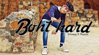 BOHT HARD - Emiway x Thoratt | Anas alam - Dance Choreography