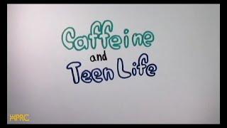 Caffeine & Teens