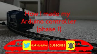 How I made my Arduino based model train controller