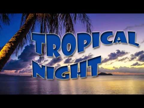 Tropical night - música para bailar