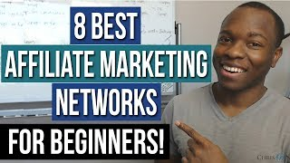 8 Best Affiliate Marketing Networks for BEGINNERS - Find ANY Program to Promote