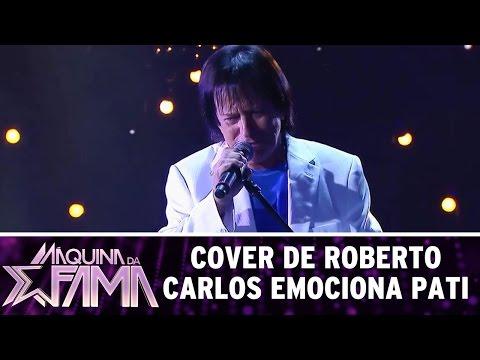 Máquina da Fama (15/08/16) - Cover de Roberto Carlos emociona Patricia e plateia