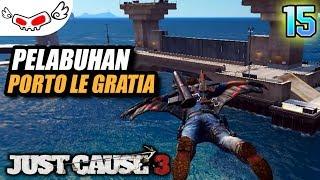 Pelabuhan Porto Le Gratia | Just Cause 3 Indonesia #15