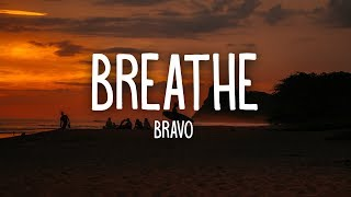 Bravo - Breathe (Lyrics)